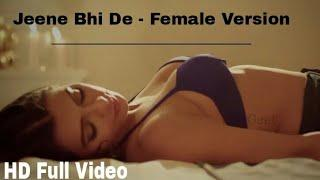 Jeene Bhi De - Female Version | Romantic Killer Love Story - Music Series India