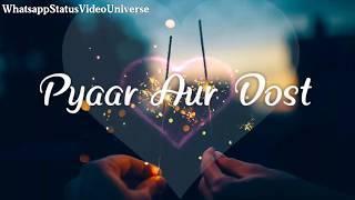 Pyaar Aur Dosti | Whatsapp Status Video | Female Version | Old Song Whatsapp Video Status