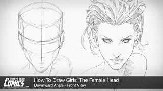 How To Draw Girls: The Female Face | Downward Perspective of the Female Head - Front View