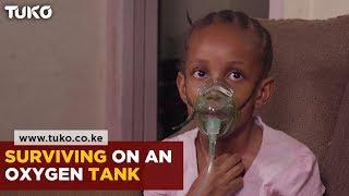 The Young Girl Surviving on an Oxygen Tank   Tuko TV