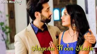 Aaina Hoon Main, Na Todna Mujhe / New Female Version WhatsApp Video Status