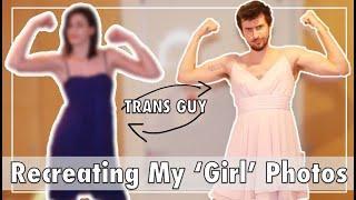 Trans Guy: Recreating My Girl Photos