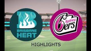BBL 2018-19 - Brisbane Heat V Sydney Sixers highlights   Big Bash League   DBC 17 Gameplay