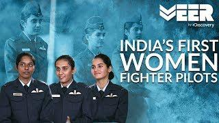 Women Fighter Pilots E1P1 | Meet India's First Ever Women Fighter Pilots | Veer by Discovery