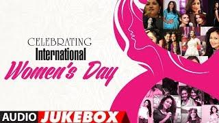 TOP 20 Songs : Celebrating  International Women's Day | AUDIO JUKEBOX | HAPPY WOMEN'S DAY