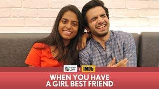 FilterCopy | When You Have A Girl Best Friend | Ft. Ayush Mehra and Nayana Shyam