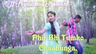 Phir Bhi Tumko Chahunga | Sonu Kakkar | Female Cover Version,  Full HD Video 2018
