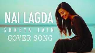 Cover: Nai Lagda | Notebook | Female Cover | Shreya Jain | MusicWord