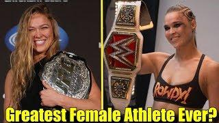 Is Ronda Rousey the Greatest Female Athlete Ever? (2018)