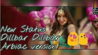 Dilbar Dillbar New Arbiac version whatsapp status Neha kakkr show time status