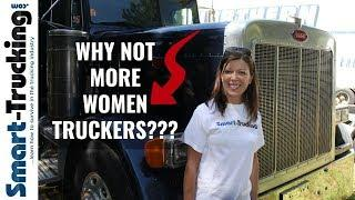 The Real Reason There Aren't MORE Women Truck Drivers!