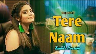 Tere Naam Unplugged Cover | Female Version | Deepshikha | Salman Khan | Tere Naam Humne Kiya Hai