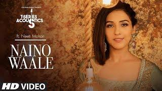 Nainowale | T-Series Acoustics | NEETI MOHAN | Padmaavat | Bollywood Songs
