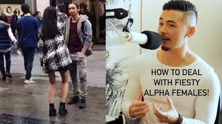 HOW to DEAL with FIESTY ALPHA FEMALES!