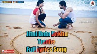 Jitni Dafa Dekhu Tumhe Female Full Lyrics Video Song