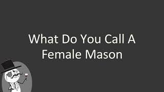 What do you call a female mason