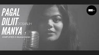 #PAGAL (Female Cover Song) | Diljit Dosanjh | Manya Tripathi | Lovepreet Singh #AMPLIFIED #SOUNDRIG