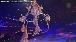 WORLDS BEST Chandelier Female Acrobatic Show