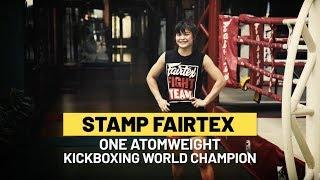 ONE Feature | Stamp Fairtex Makes History