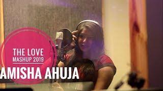 The Love Mashup | 2019 | Female version | AMISHA AHUJA