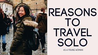 Why You Should Travel Solo | Travel Solo + Travel Bravely Series