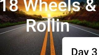 18 Wheels & Rollin Vlog Series | Day 3 | Female Truckering | Day in the Life of a Trucker