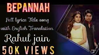 Bepannah Full Title Song (Male & Female Version)| lyrics video - with English Translation |colors Tv