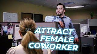 How To Attract Your Coworker (Get Girls At Work!)
