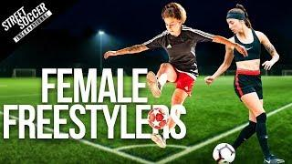 Female Freestylers From Around The World | Women's World Cup 2019 | Street Soccer International