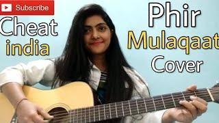CHEAT INDIA: Phir Mulaqaat Cover by Preety semwal | Female version | Guitar Chords | jubin Nautiyal
