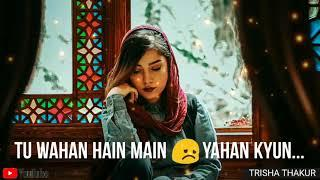 Raahein Juda | Kyun Ho Gaye | Female | Sad | WhatsApp Status Video | 30 Sec | Lyrics