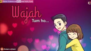 Wajah Tum Ho (FEMALE VERSION) | Whatsapp status Video | Romantic Status | Arman a dream