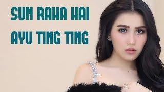 MENYAYAT!!! Sun Raha Hai Cover by Ayu Ting Ting