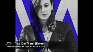 Workshop Demos - AYN 'You Out There'