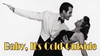 Baby It's Cold Outside ...  The Male/Female Dance
