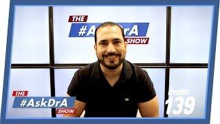 The #AskDrA Show | Episode 139 | Female Incontinence, Protein Shakes, Size of Stomach