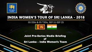 Joint Pre-Series Media Briefing of Sri Lanka – India Women's Team