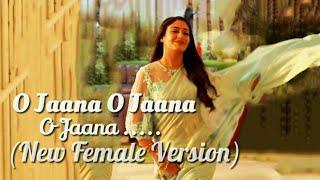 Ishqbaaz | O Jaana New Version Song 2018 Full Female Version