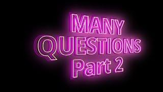 Many Questions - Part 2