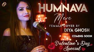 Humnava Mere - Female Cover by Diya Ghosh | TEASER | Jubin Nautiyal #HumanavaMere
