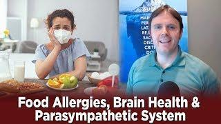 Food Allergies, Brain Health & Parasympathetic System | Dr. J Q & A