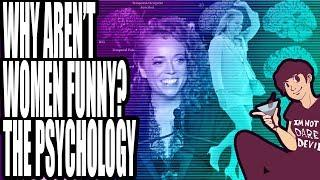 Why Aren't Women Funny? The Psychology of Comedy