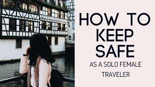 10 Safety Tips for First-Time Solo Female Travelers | Solo Female Travel Tips for Teenagers
