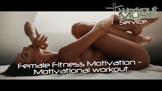 Female Fitness Motivation - Motivational workout Music video 2017