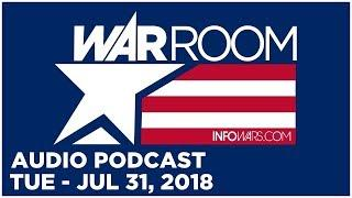 WAR ROOM SHOW (PODCAST) Tuesday 7/31/18: Roger Stone, Steve Pieczenik, Tyler Nixon