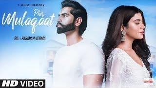 Phir Mulakat Hogi Kabhi Female Version Video Song | Why Cheat India | Parmish Verma