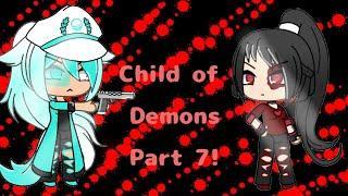 Child of Demons {{original}} Gacha Life Series PART 7 REUPLOUD