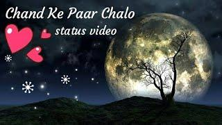 Chand Ke Paar Chalo ( Female Version ) Status Video by Gishan tech