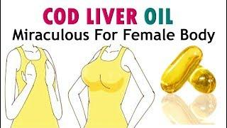 7 Miraculous Benefits of Cod Liver Oil for Female | Life Changing Benefits & Uses Of cod Liver oil