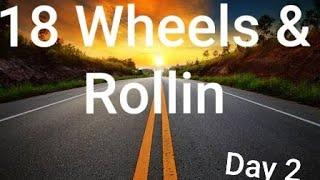 18 Wheels & Rollin Vlog Series | Day 2 | Female Truckering | Day in the Life of a Trucker
